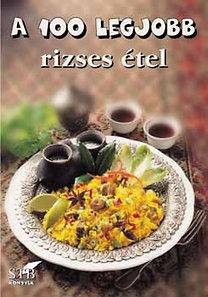 Mózes István Miklós: A 100 legjobb rizses étel