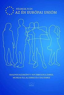 Földeák Iván: Az én Európai Unióm