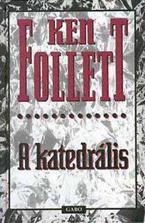 Ken Follett: A katedrális