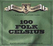 100 Folk Celsius: Platina sorozat