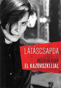 Látáscsapda - Beszélgetések El Kazovszkijjal