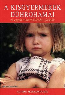 Alison Mackonochie: A kisgyermekek dührohamai és egyéb rossz viselkedési formák