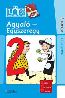 Török Ágnes (szerk.): Agyaló - Egyszeregy - Matematika 2. osztály - LDI-703