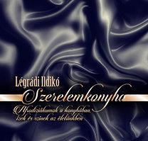 Légrádi Ildikó: Szerelemkonyha