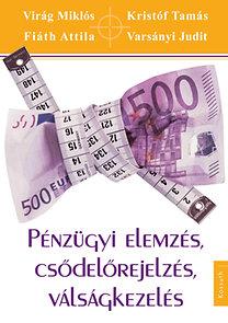 Virág Miklós: Pénzügyi elemzés, csődelőrejelzés, válságkezelés