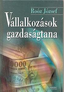 Dr. Roóz József: Vállalkozások gazdaságtana