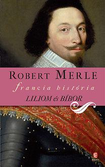 Robert Merle: Liliom és bíbor