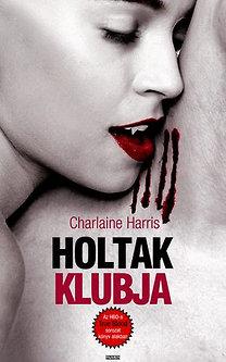 Charlaine Harris: Holtak klubja - True Blood 3.