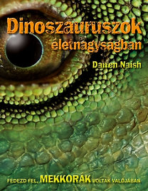 Naish, Darren: Dinoszauruszok életnagyságban