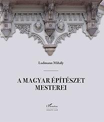 Ludmann Mihály: A magyar építészet mesterei