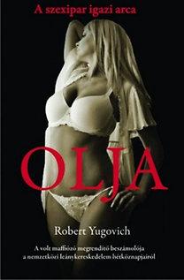 Robert Yugovich: Olja – A szexipar igazi arca