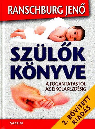 Ranschburg Jenő: Szülők könyve - A fogantatástól az iskolakezdésig